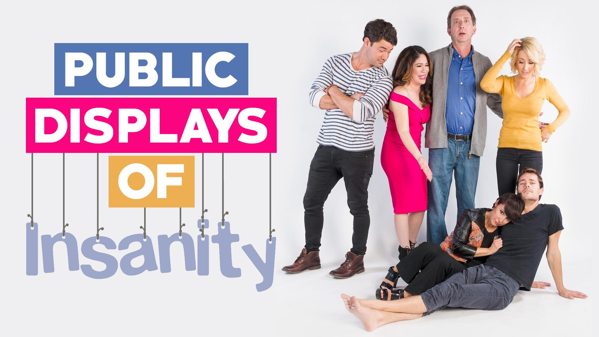 Public Displays of Insanity