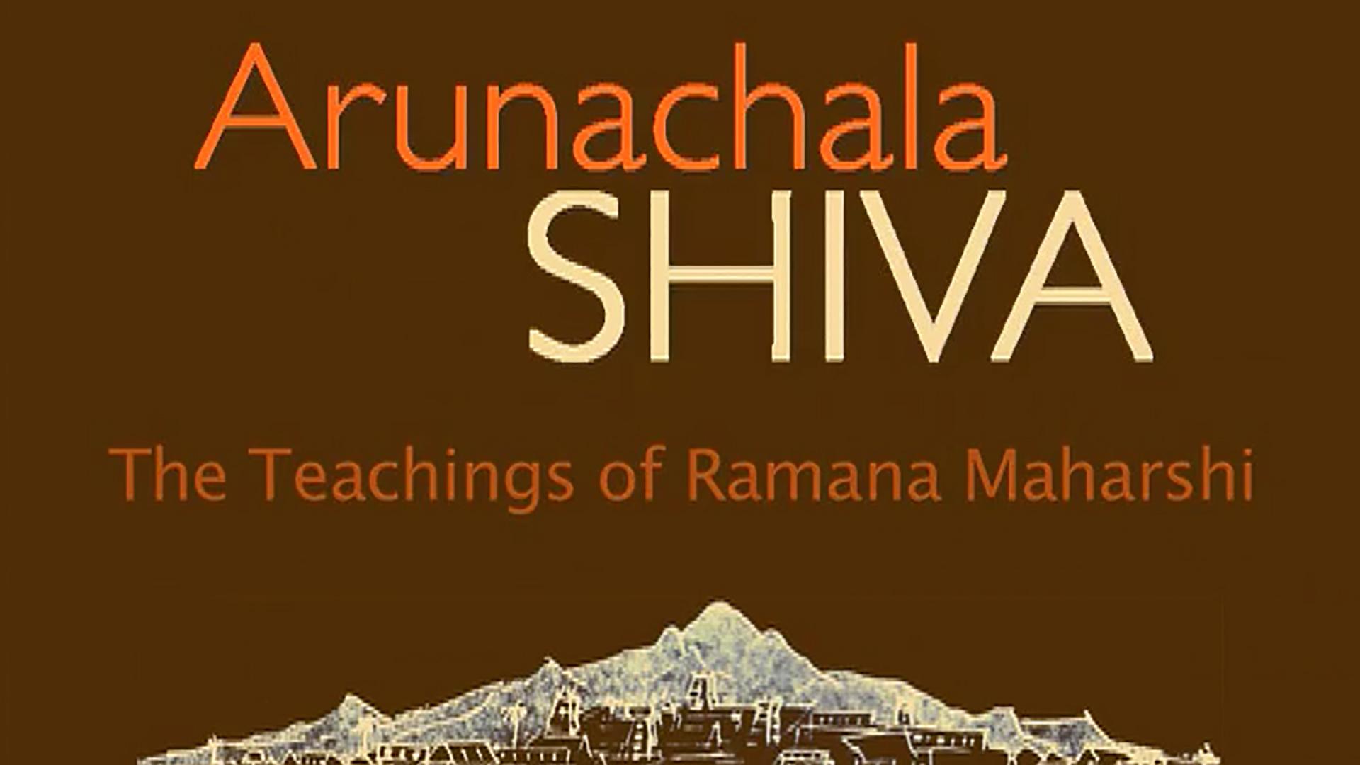 Arunachala Shiva - Teachings of Ramana Maharshi