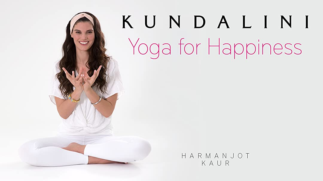 Watch Kundalini Yoga for Happiness with Harmanjot Kaur ...