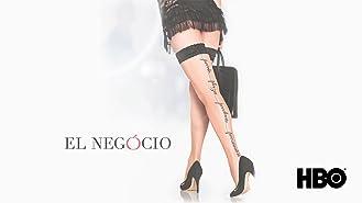 El Negocio: Season 1 (English Subtitled)