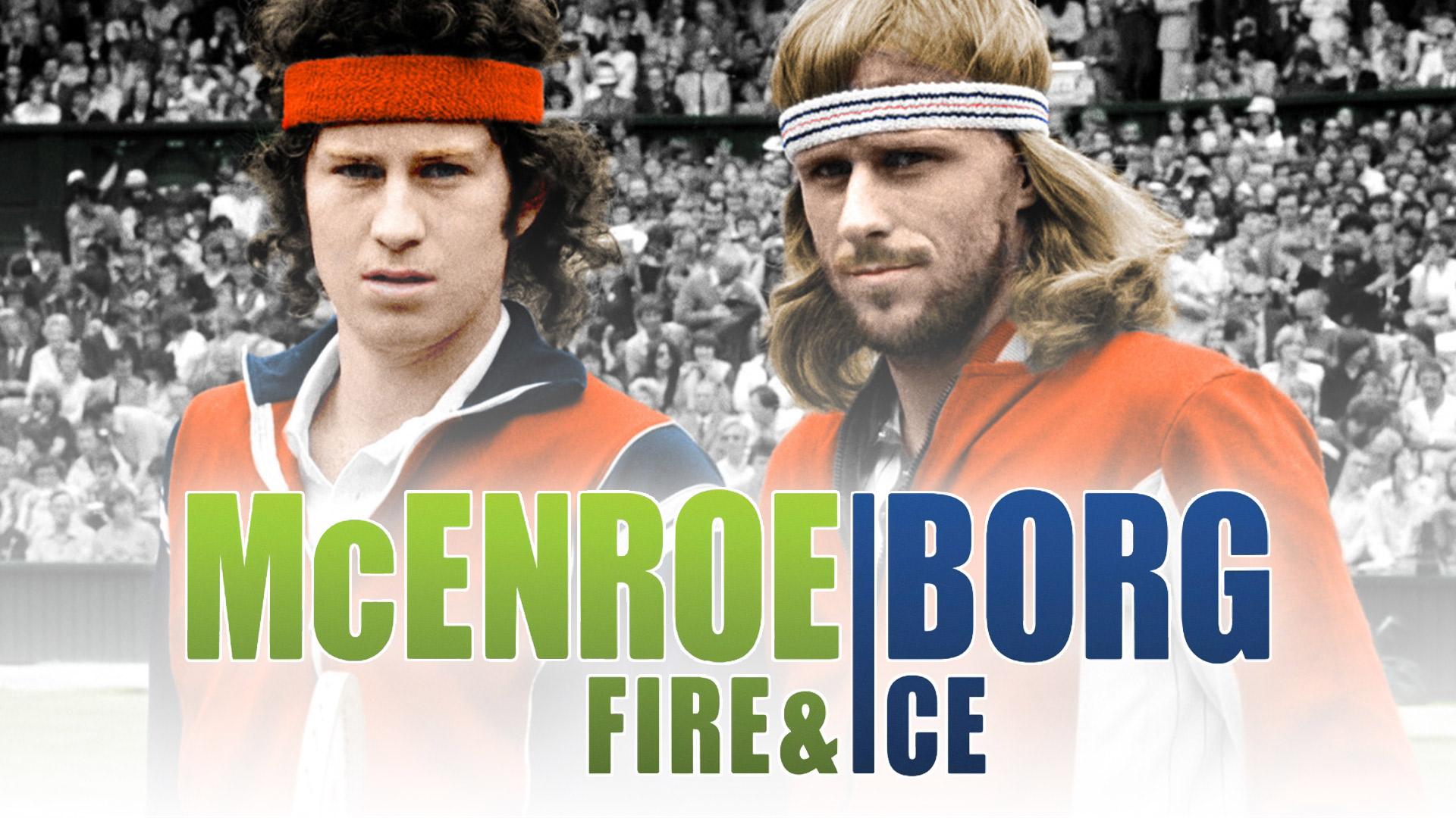 McEnroe/Borg: Fire & Ice