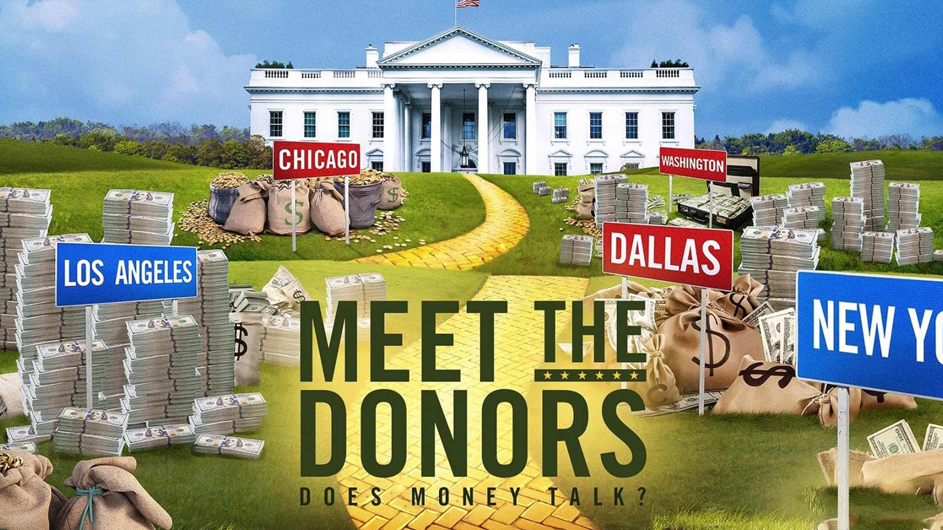 Meet the Donors: Does Money Talk?