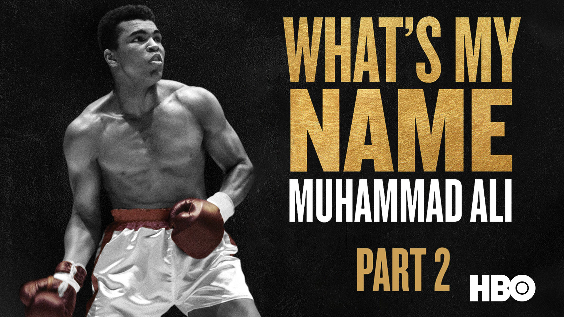 What's My Name | Muhammad Ali Part II
