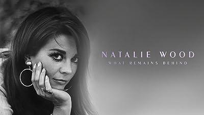 Natalie Wood: What Remains Behind