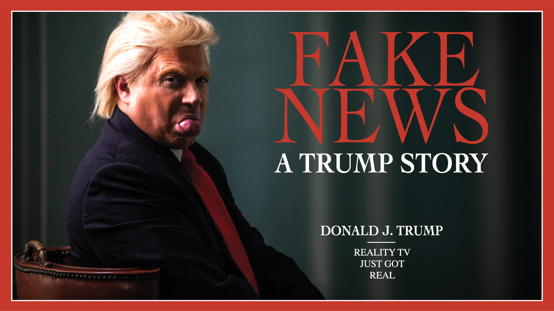 Fake News: A Trump Story