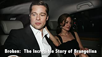 Broken: The Incredible Story of Brangelina
