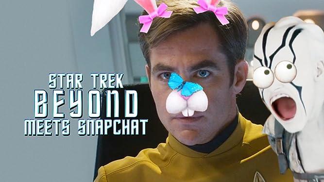 Star Trek Beyond Meets Snapchat