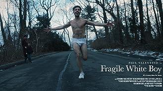 Fragile White Boy