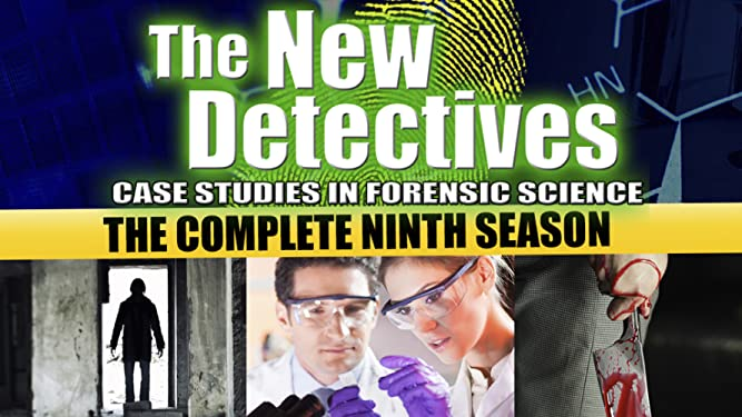 Watch The New Detectives Case Studies In Forensic Science Prime Video