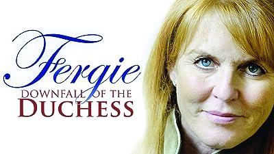 Fergie: Downfall of a Duchess