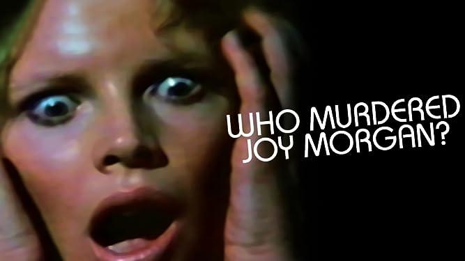Who Murdered Joy Morgan?