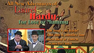 All New Adventures of Laurel & Hardy For Love or Mummy