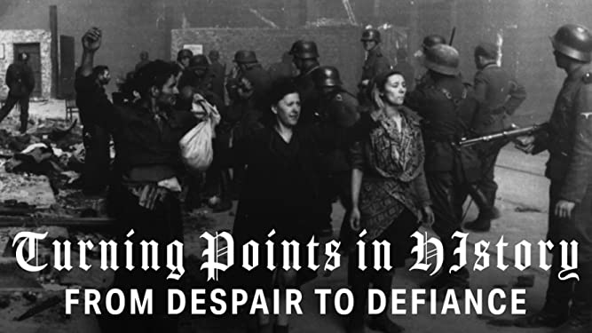 Turning Points of History - From Despair to Defiance: The Warsaw Ghetto Uprising