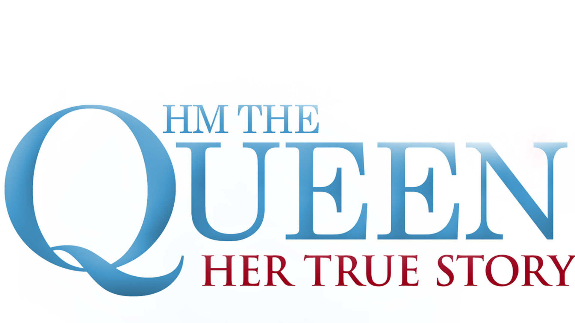 H.M. The Queen: Her True Story