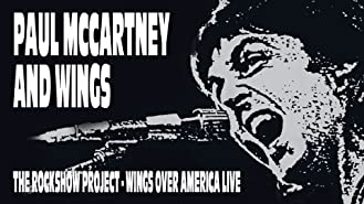 Paul McCartney and Wings: The Rockshow Project - Wings Over America Live