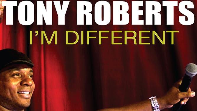 Tony Roberts: I'm Different
