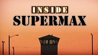 Inside Supermax