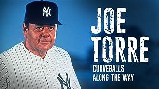 Joe Torre: Curveballs Along the Way