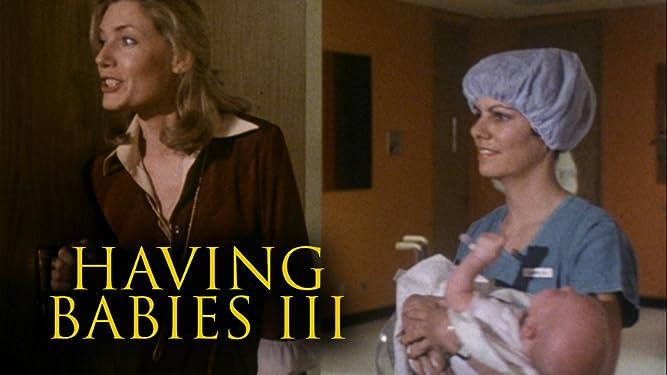 Having Babies III