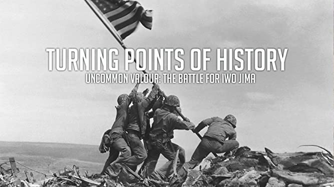 Turning Points of History - Uncommon Valour: The Battle For Iwo Jima