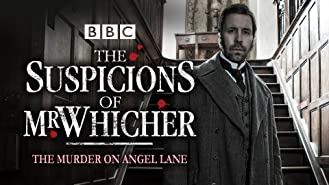 The Suspicions Of Mr. Whicher: The Murder on Angel Lane
