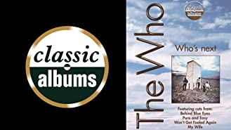 The Who: Who's Next (Classic Albums)