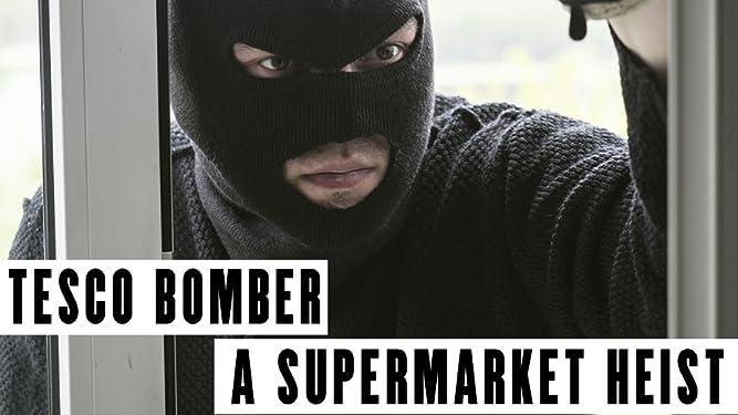 Tesco Bomber: A Supermarket Heist