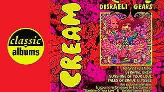 Cream: Disraeli Gears (Classic Albums)