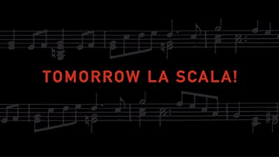 Tomorrow La Scala!