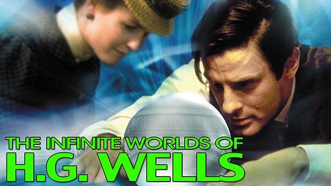 The Infinite Worlds of H.G. Wells