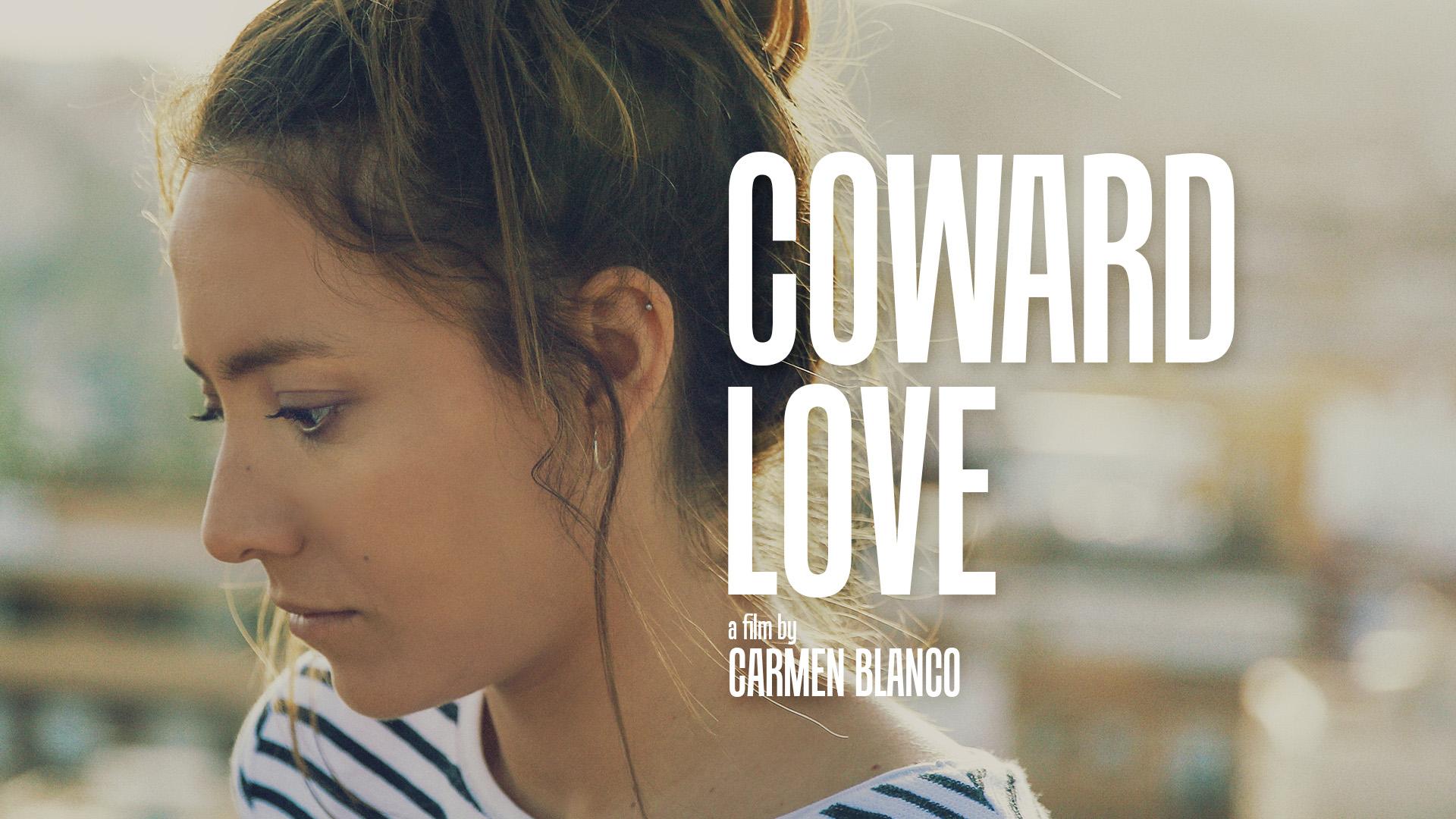 Coward Love (Los Amores Cobardes)