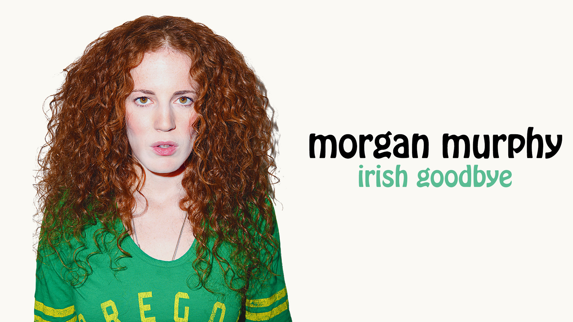 Morgan Murphy: Irish Goodbye