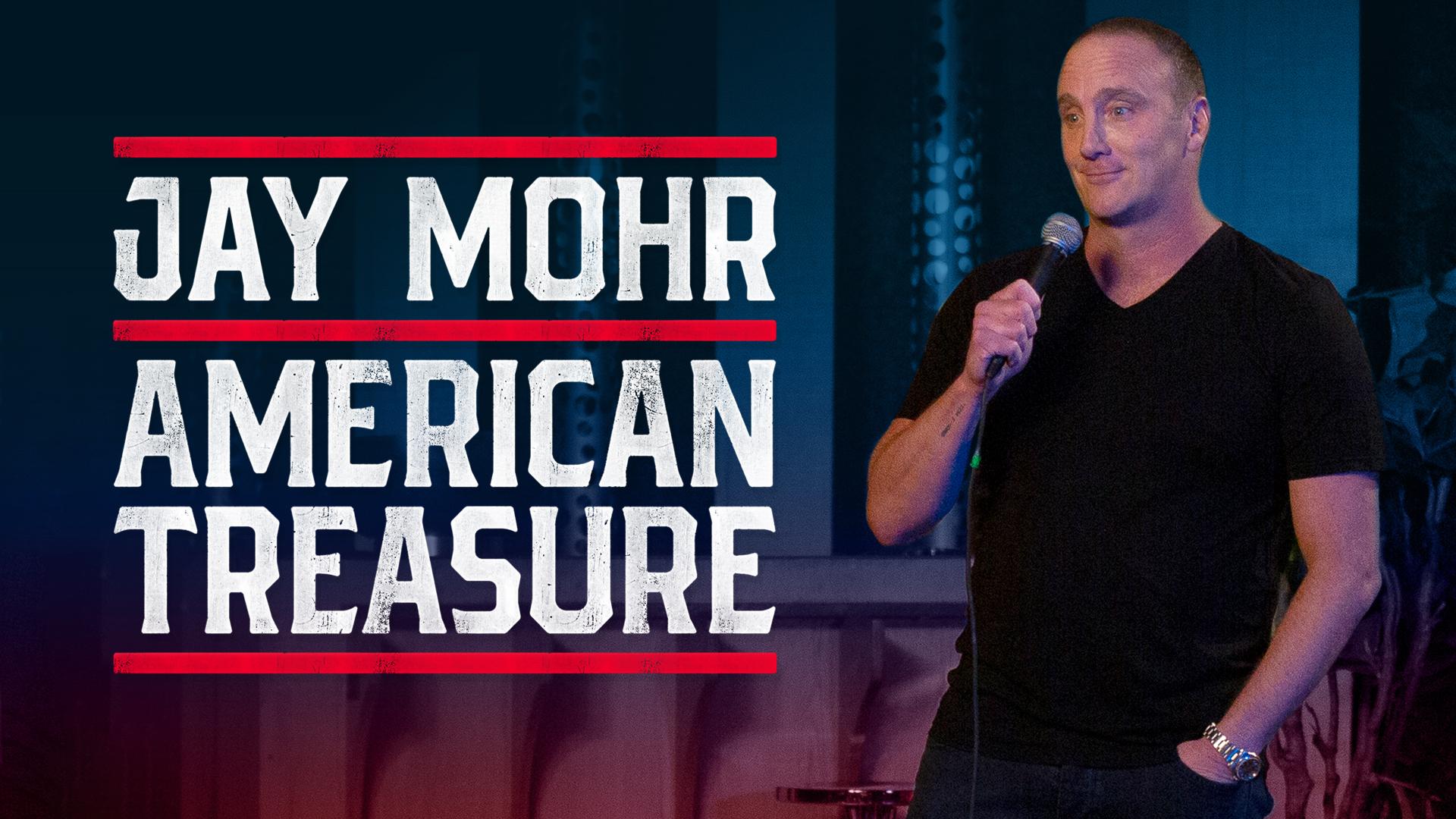 Jay Mohr: American Treasure