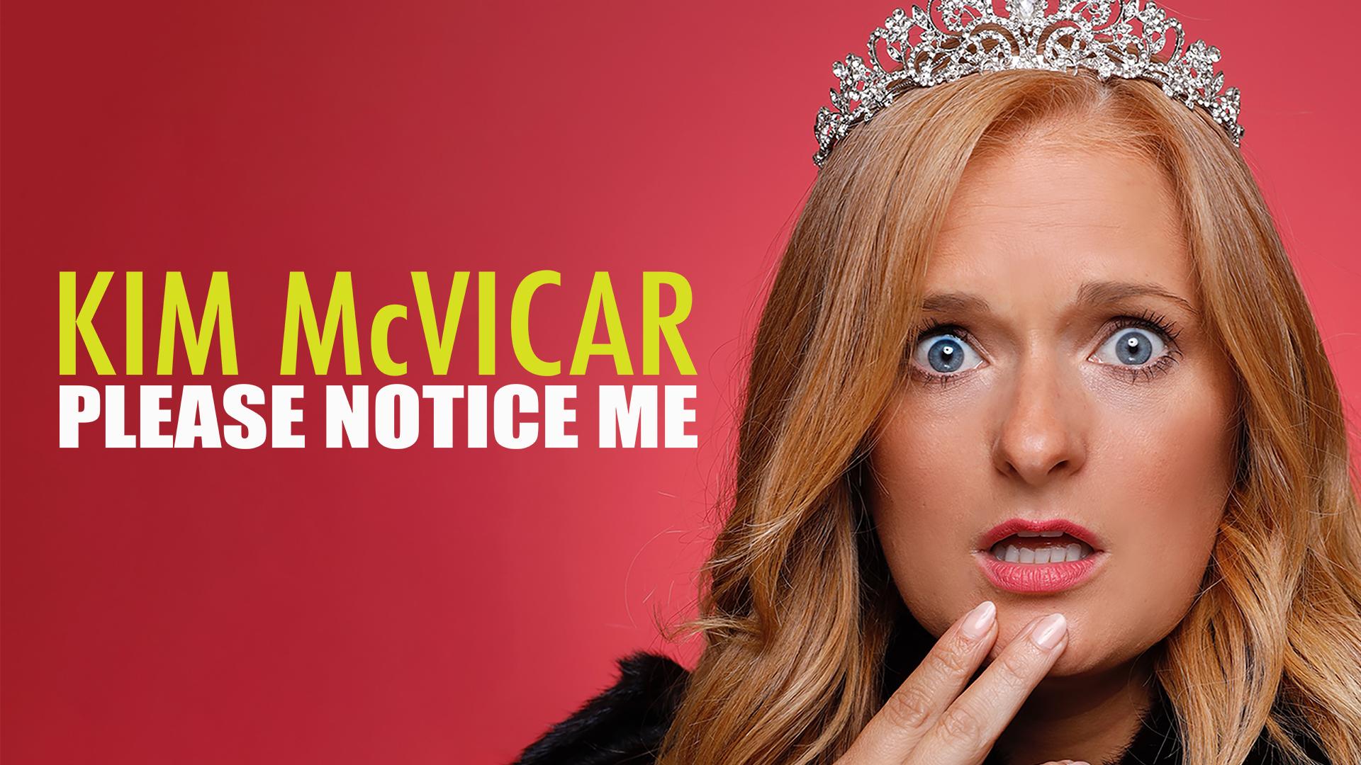 Kim McVicar: Please Notice Me