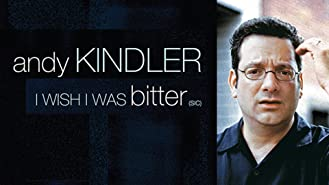 Andy Kindler: I Wish I Was Bitter