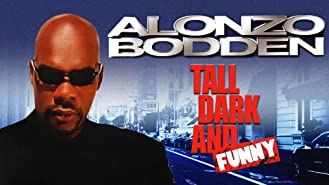 Alonzo Bodden: Tall Dark And Funny