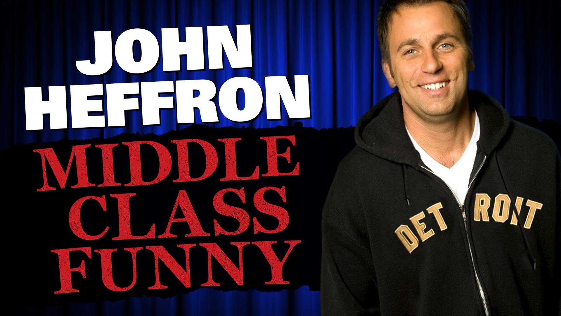 John Heffron: Middle Class Funny