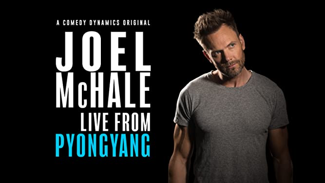 Joel McHale: Live from Pyongyang