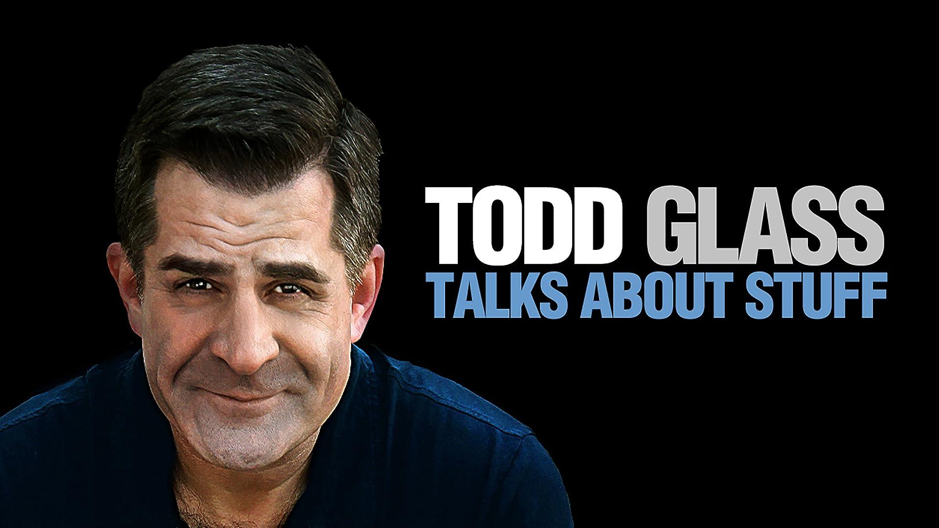 Todd Glass: Talks About Stuff