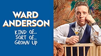 Ward Anderson: Kind of, Sort of, Grown Up