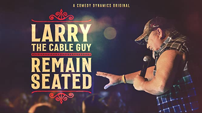 Larry the Cable Guy: Remain Seated