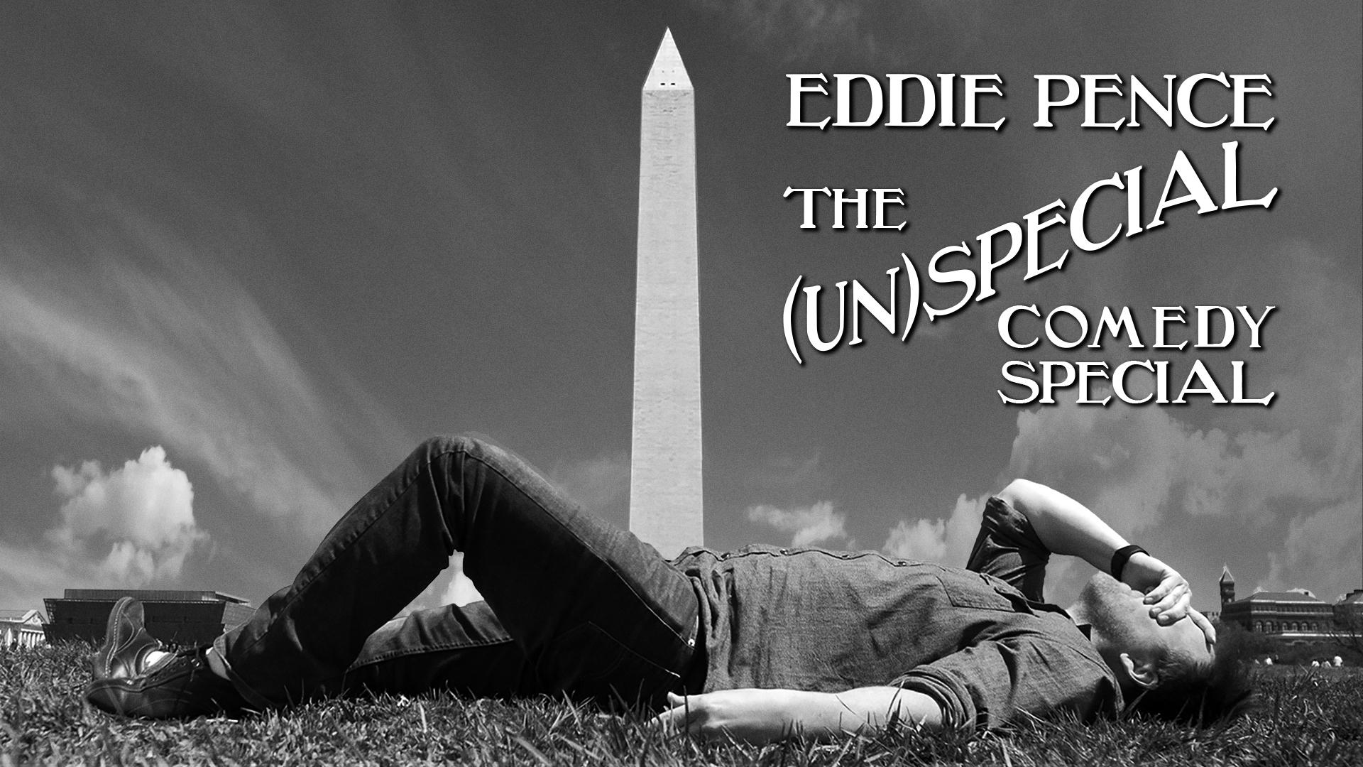 Eddie Pence: The (Un)special Comedy Special