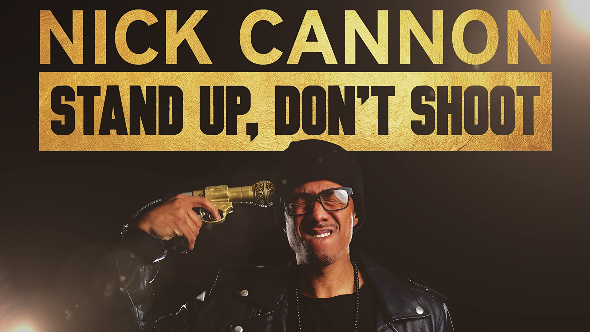 Nick Cannon: Stand-Up, Don't Shoot