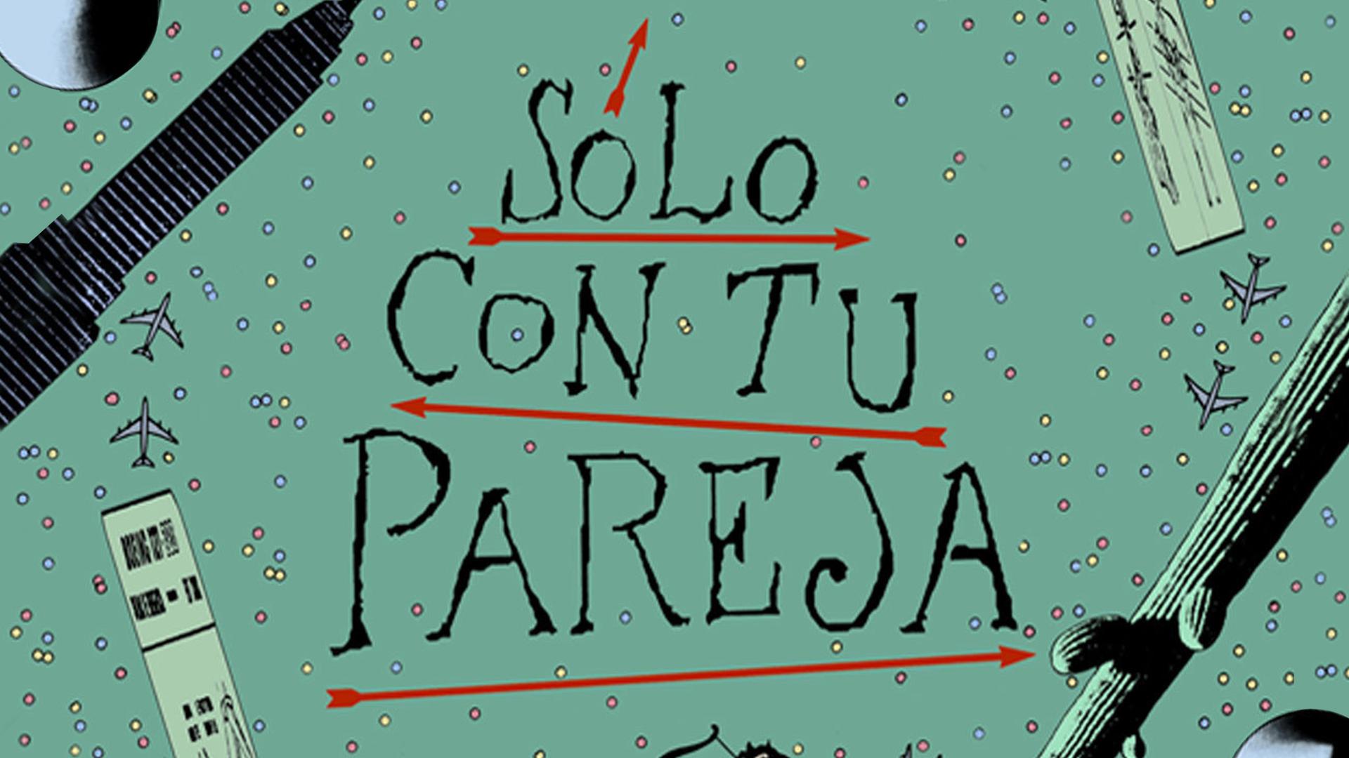 Solo Con Tu Pareja (English Subtitled)