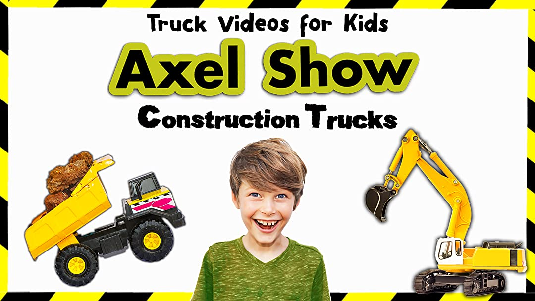 Watch Axel Show Truck Videos For Kids Prime Video