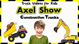 Axel Show - Truck Videos For Kids