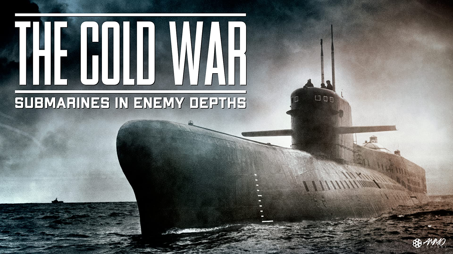 The Cold War - Submarines In Enemy Depths