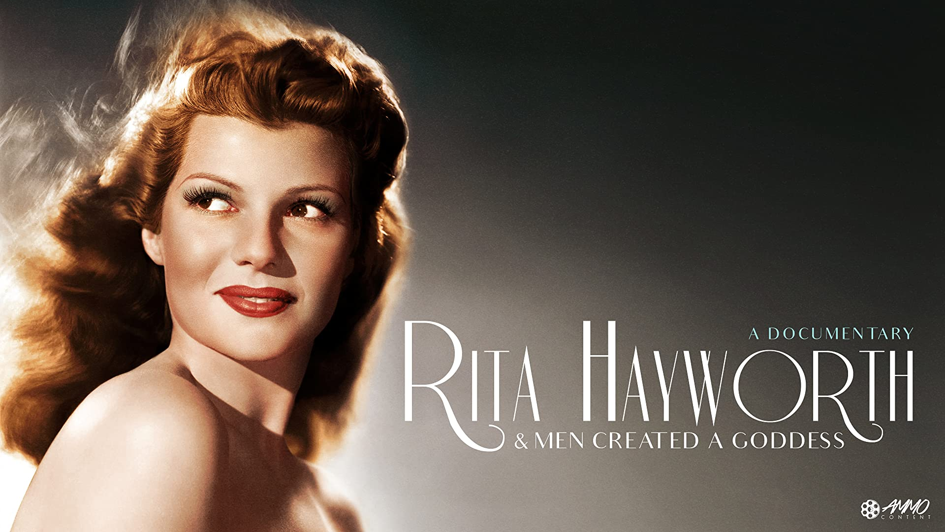 Rita Hayworth: And Men Created a Goddess