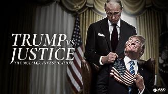 Battlefield Washington: Trump Vs. Justice - The Mueller Investigation