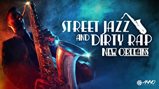 New Orleans: Street Jazz And Dirty Rap